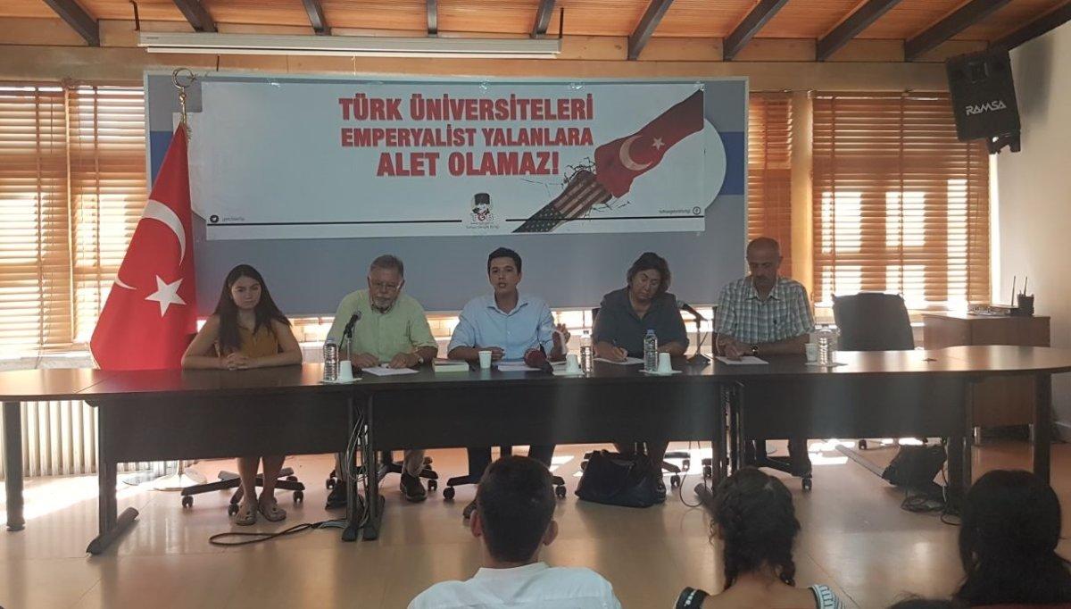 Türk üniversiteleri emperyalist yalanlara alet olamaz!