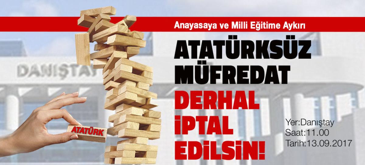 Atatürksüz müfredat derhal iptal edilsin!