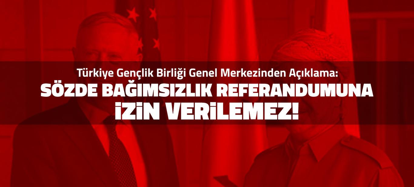 Sözde bağımsızlık referandumuna izin verilemez!