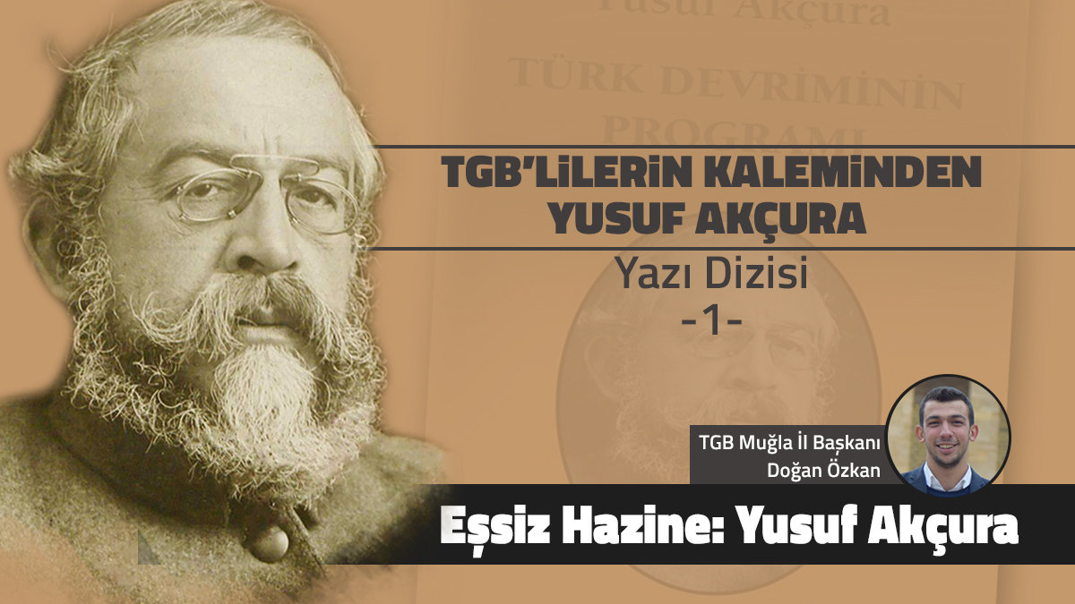 Eşsiz hazine: Yusuf Akçura