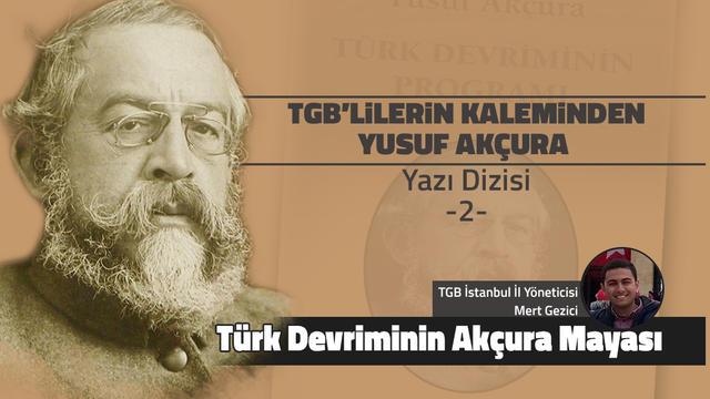Türk devriminin Akçura mayası