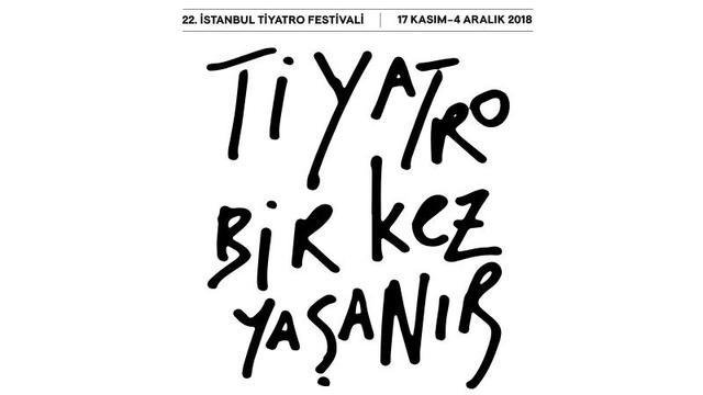 22. İstanbul Tiyatro Festivali 17 Kasım'da perdelerini açıyor