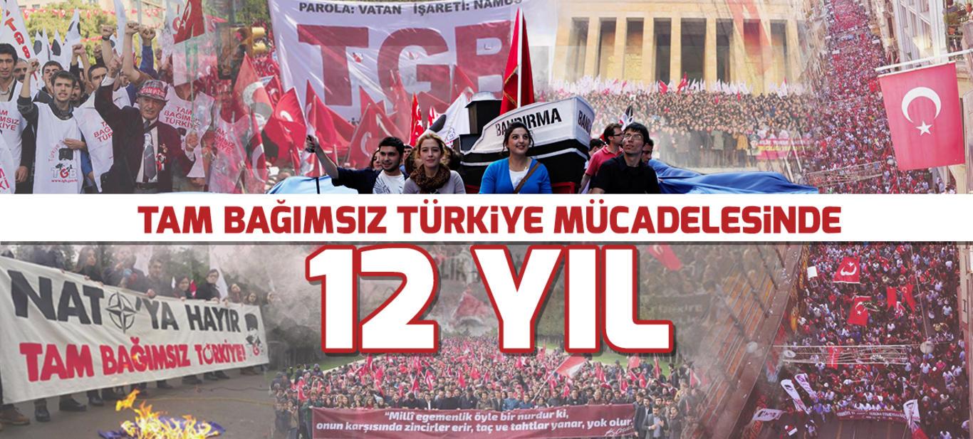 Tam bağımsız Türkiye mücadelesinde 12 yıl