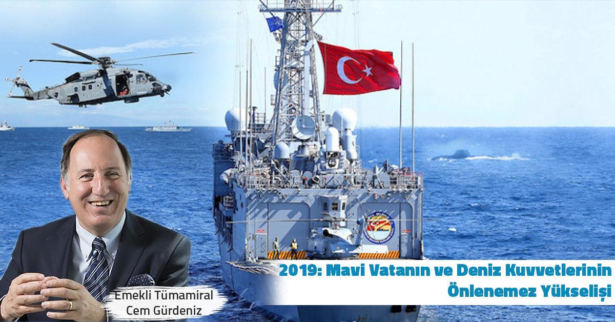 2019: Mavi Vatanın ve Deniz Kuvvetlerinin Önlenemez Yükselişi