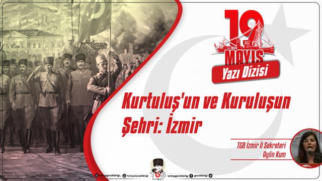 Kurtuluş'un ve Kuruluşun Şehri: İzmir