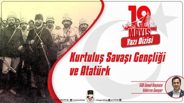 Kurtuluş Savaşı gençliği ve Atatürk