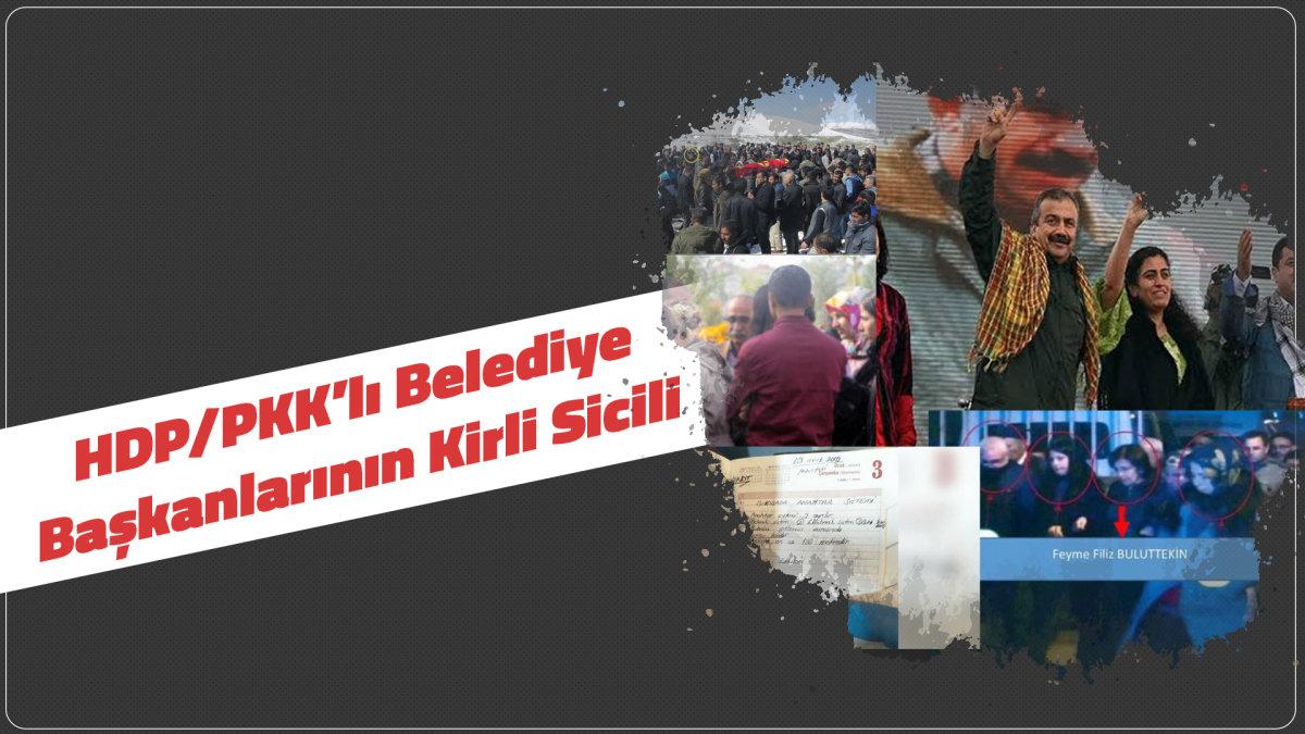 HDP/PKK'lı Belediye Başkanlarının Kirli Sicili