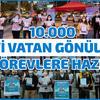 10 Bin Mavi Vatan Gönüllüsü Göreve Hazır!