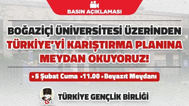 Boğaziçi Üniversitesi Üzerinden Türkiye'yi Kışkırtma Planına Meydan Okuyoruz