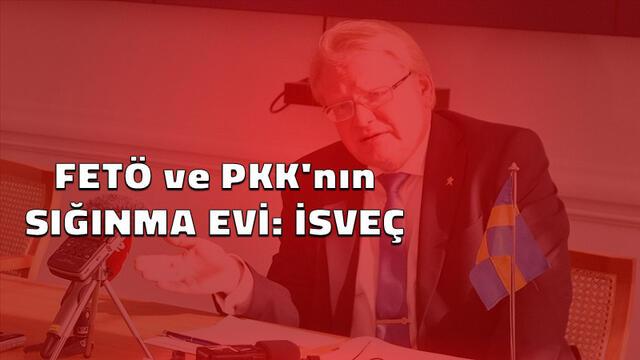 FETÖ ve PKK'nın Sığınma Evi: İsveç