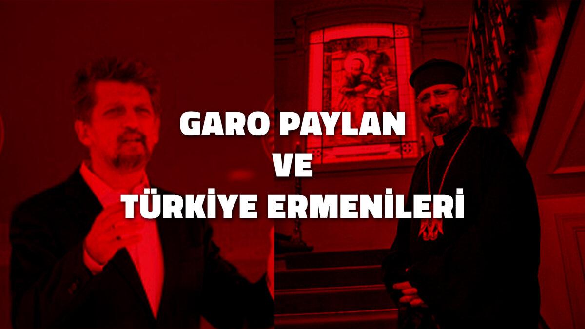 Garo Paylan ve Türkiye Ermenileri