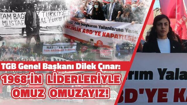 Genel Başkanımız Dilek Çınar: 1968'in liderleriyle omuz omuzayız!