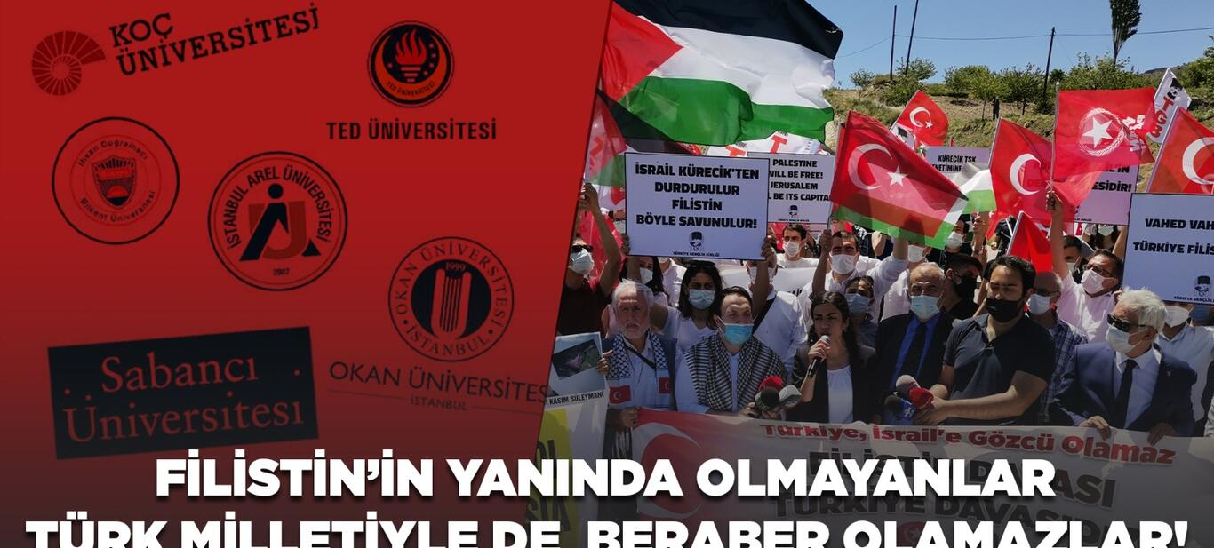Filistin'in Yanında Olamayanlar Türk Milletiyle Beraber Olamazlar