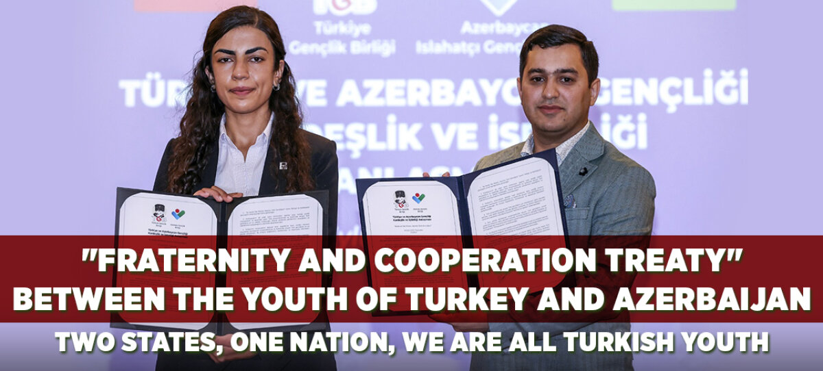 Fraternity and Cooperation Treaty Between The Youth of Turkey and Azerbaijan