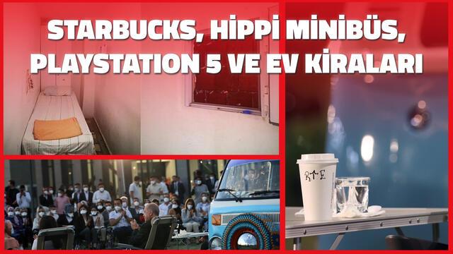 Starbucks, Hippi Minibüs, Playstation 5 ve Ev Kiraları